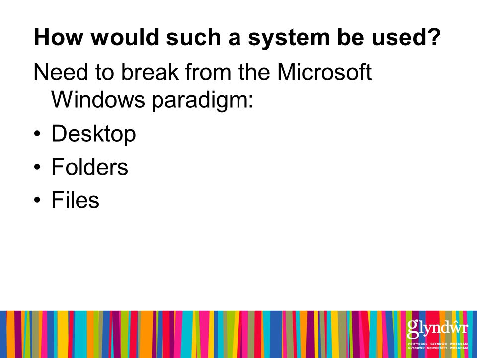 How would such a system be used.