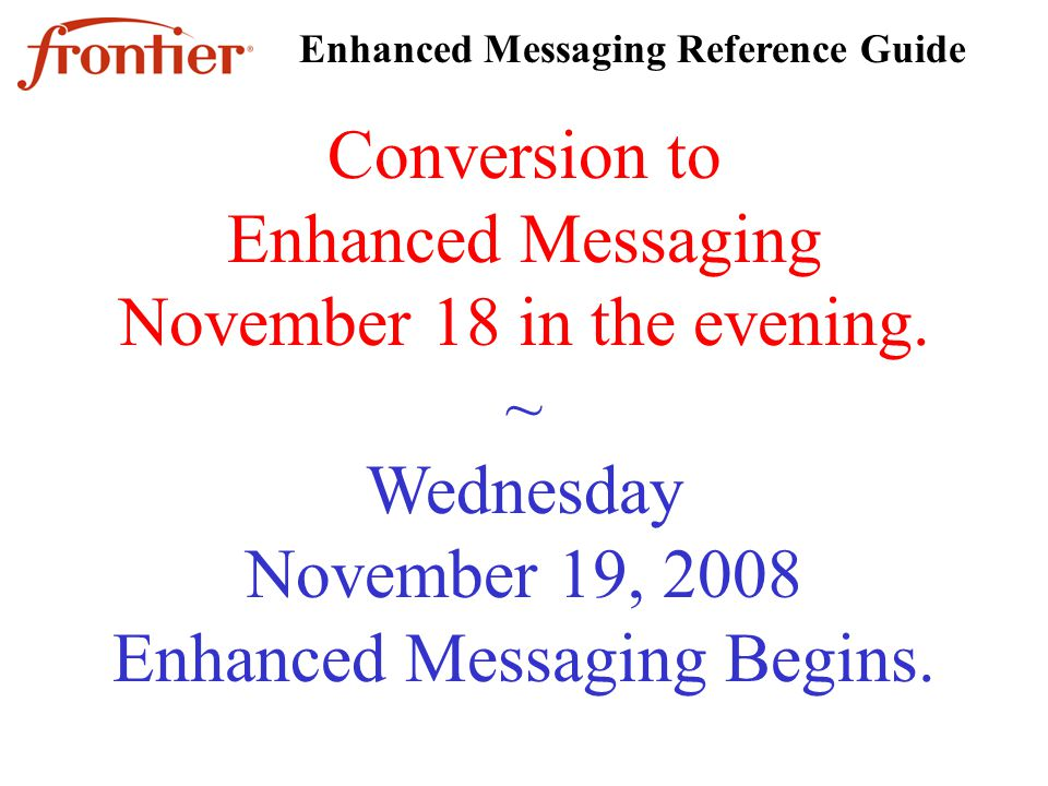 Conversion to Enhanced Messaging November 18 in the evening.