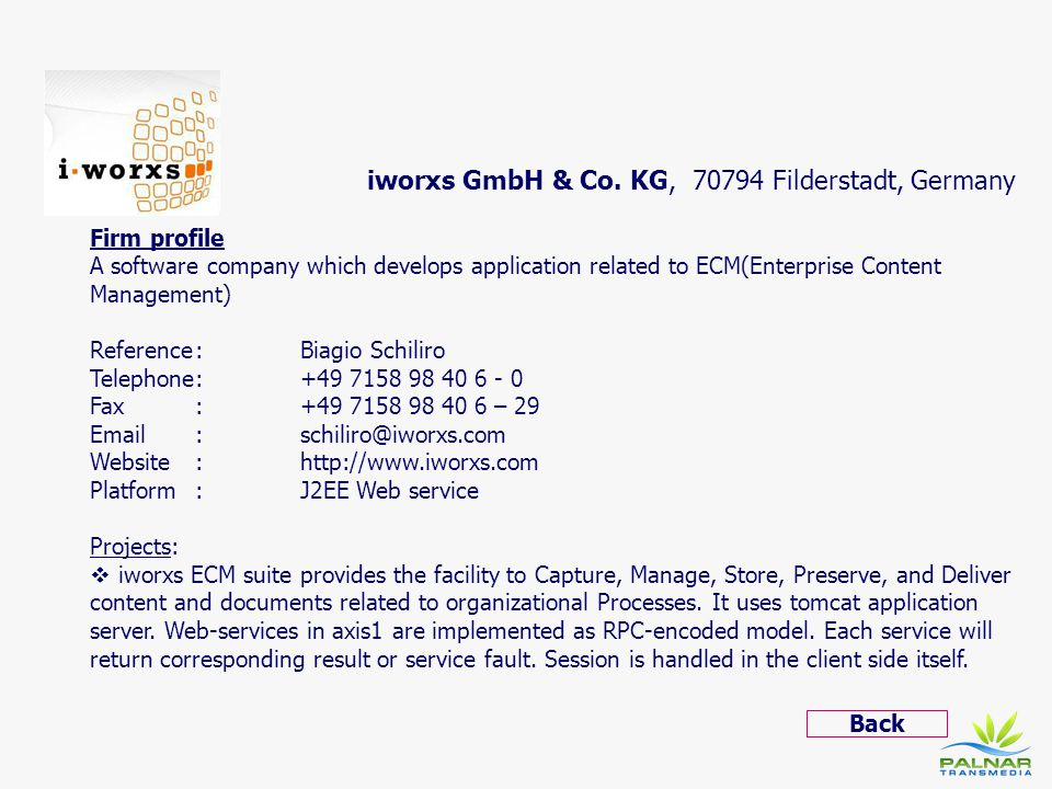 iworxs GmbH & Co. KG, 70794 Filderstadt, Germany Firm profile A software company which develops application related to ECM(Enterprise Content Manageme