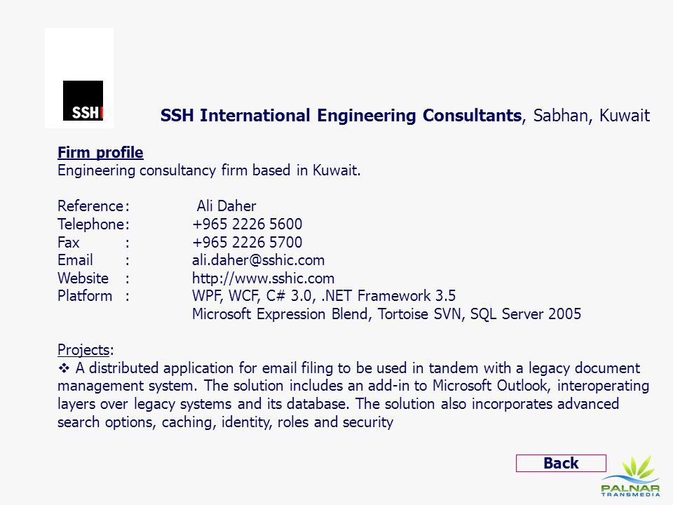 SSH International Engineering Consultants, Sabhan, Kuwait Firm profile Engineering consultancy firm based in Kuwait. Reference: Ali Daher Telephone: +