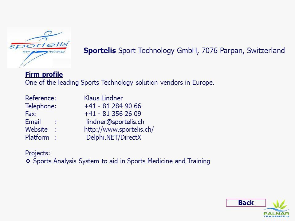 Sportelis Sport Technology GmbH, 7076 Parpan, Switzerland Firm profile One of the leading Sports Technology solution vendors in Europe. Reference: Kla