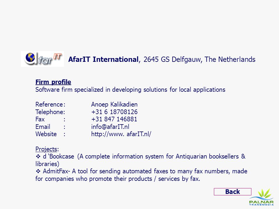 AfarIT International, 2645 GS Delfgauw, The Netherlands Firm profile Software firm specialized in developing solutions for local applications Referenc