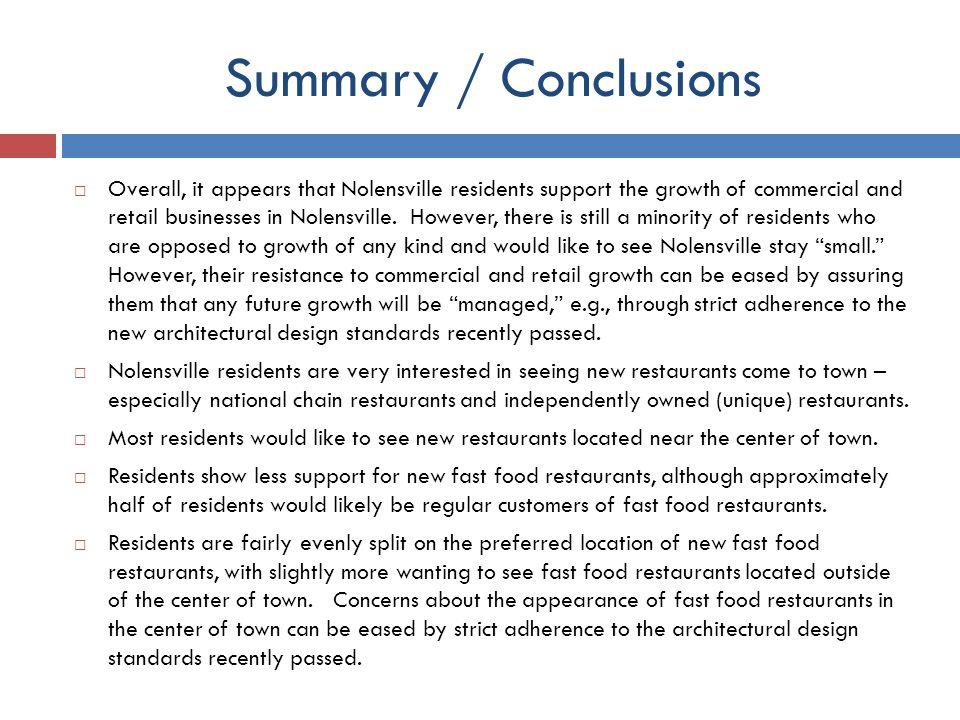 Overall, it appears that Nolensville residents support the growth of commercial and retail businesses in Nolensville.