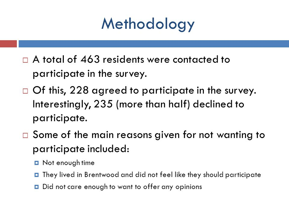 Methodology A total of 463 residents were contacted to participate in the survey.