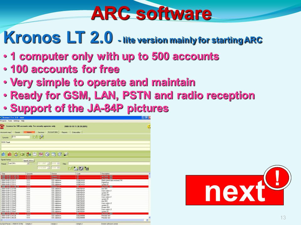 13 ARC software Kronos LT 2.0 - lite version mainly for starting ARC 1 computer only with up to 500 accounts 1 computer only with up to 500 accounts 1