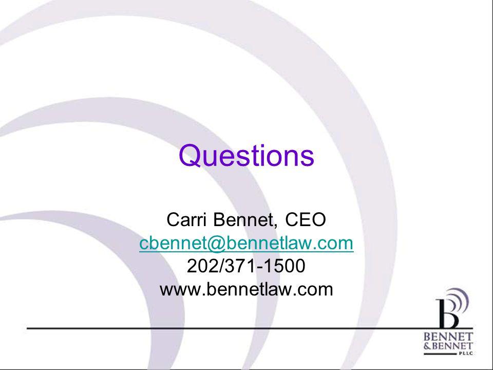 Questions Carri Bennet, CEO cbennet@bennetlaw.com 202/371-1500 www.bennetlaw.com