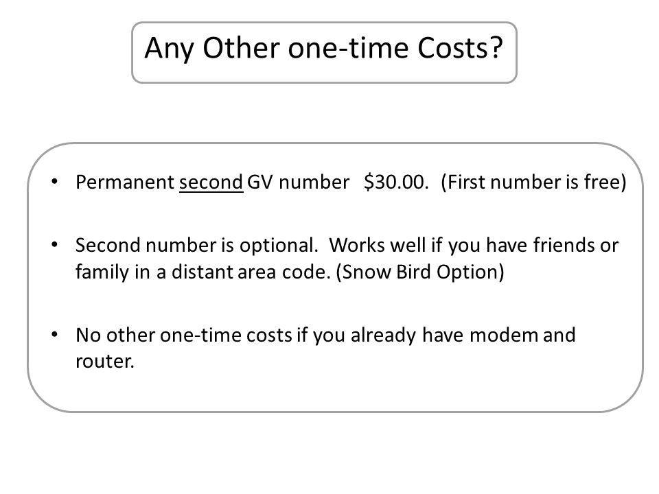 Any Other one-time Costs. Permanent second GV number $30.00.