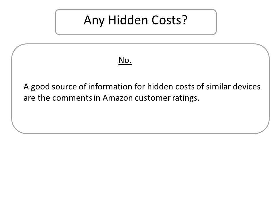 Any Hidden Costs. No.
