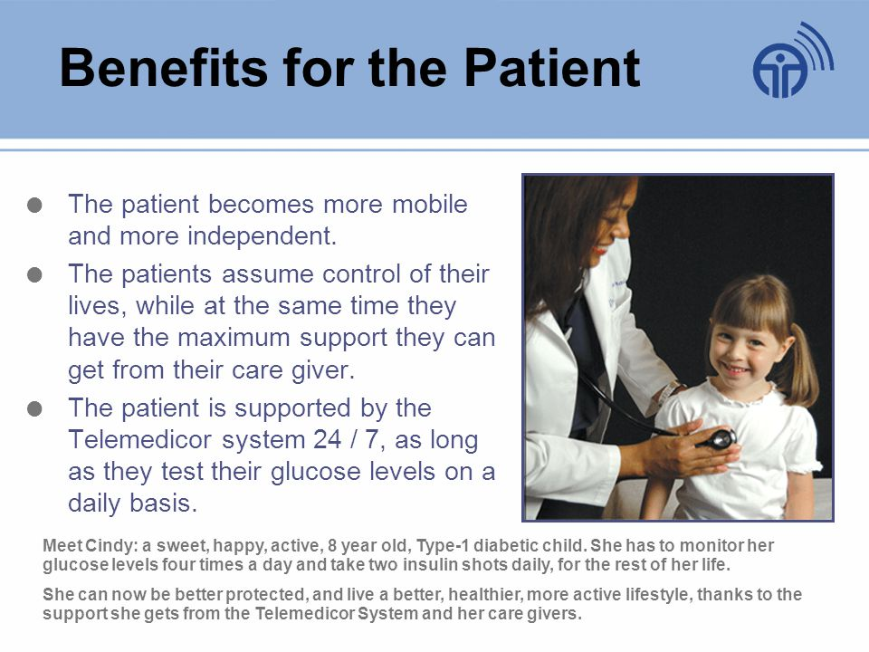 Benefits for the Patient The patient becomes more mobile and more independent.