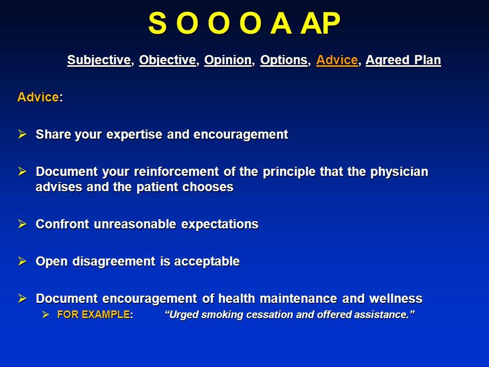 S O O O A AP Subjective, Objective, Opinion, Options, Advice, Agreed Plan Subjective, Objective, Opinion, Options, Advice, Agreed Plan Advice: Share y