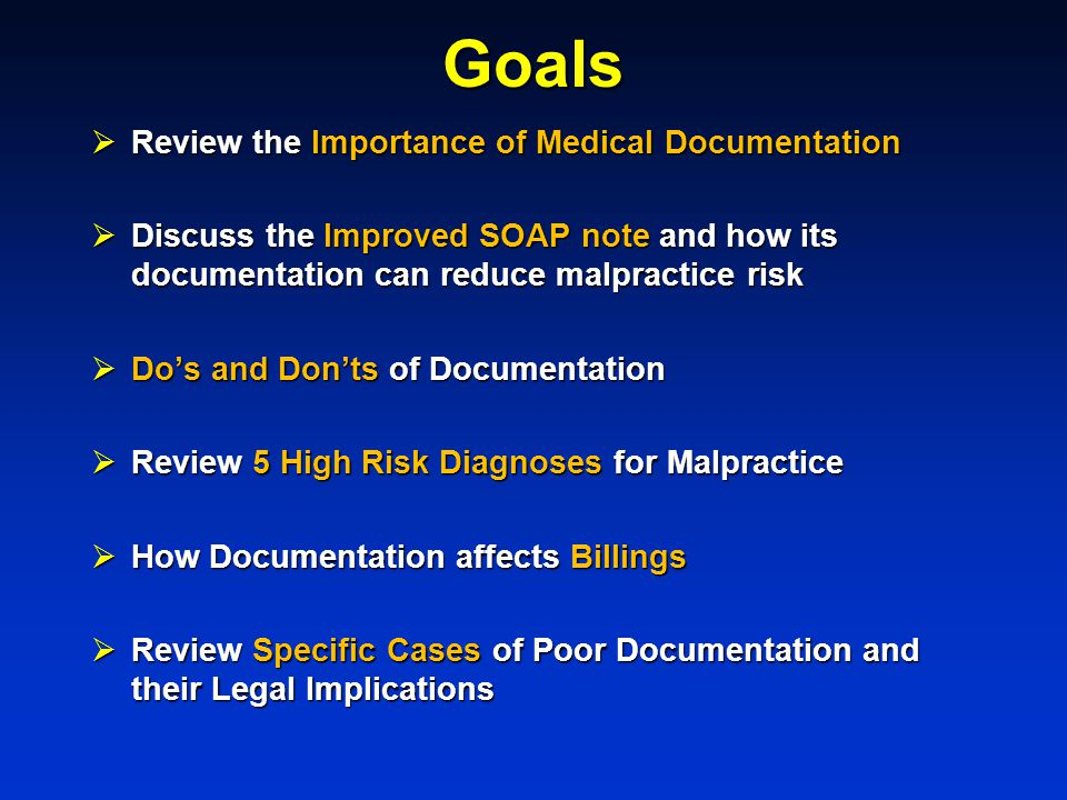 Goals Review the Importance of Medical Documentation Review the Importance of Medical Documentation Discuss the Improved SOAP note and how its documen