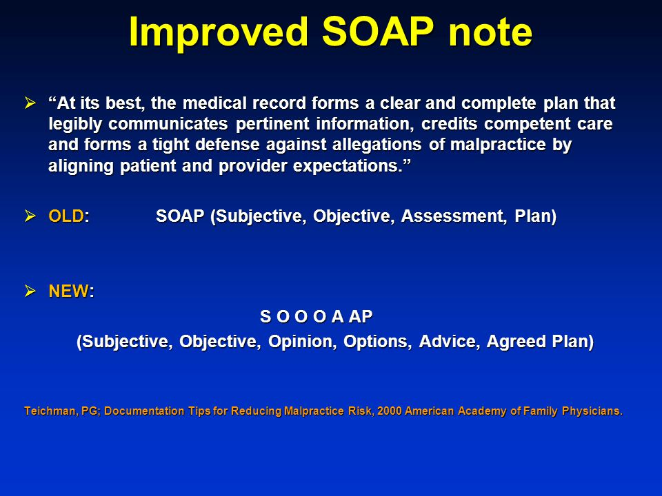 Improved SOAP note At its best, the medical record forms a clear and complete plan that legibly communicates pertinent information, credits competent