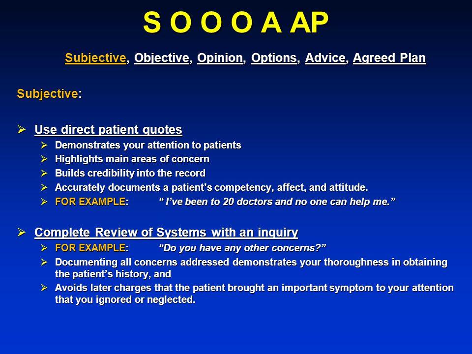 S O O O A AP Subjective, Objective, Opinion, Options, Advice, Agreed Plan Subjective, Objective, Opinion, Options, Advice, Agreed Plan Subjective: Use