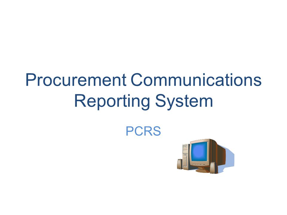 Procurement Communications Reporting System PCRS