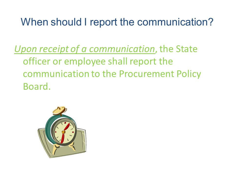 When should I report the communication.