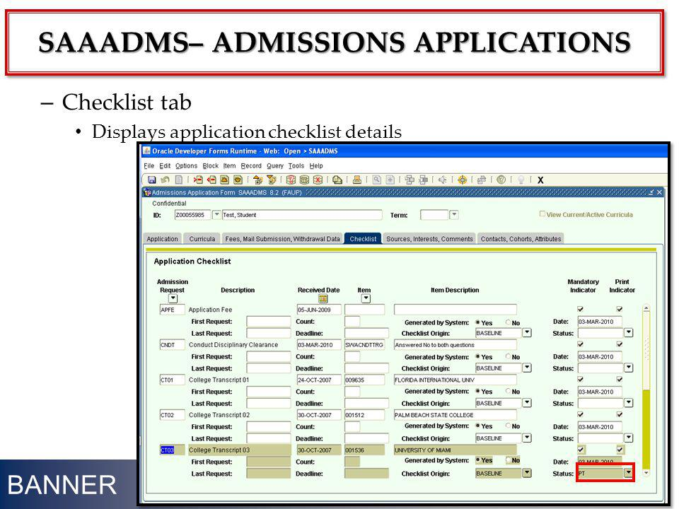 BANNER – Checklist tab Displays application checklist details 21 SAAADMS– ADMISSIONS APPLICATIONS
