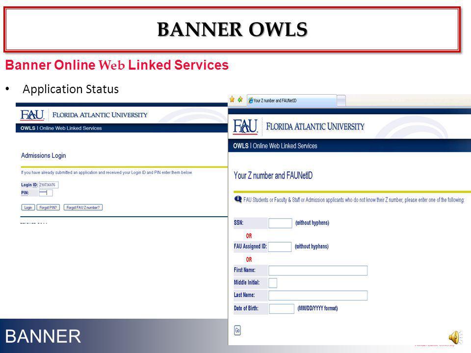 BANNER Application Status 23 Banner Online Web Linked Services BANNER OWLS