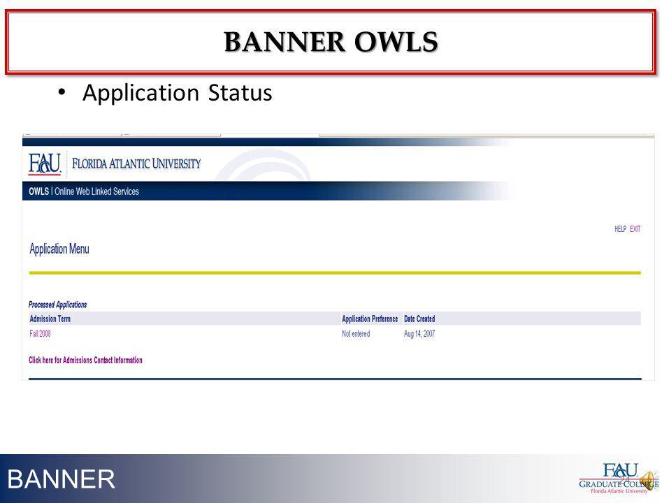 BANNER Application Status 24 BANNER OWLS