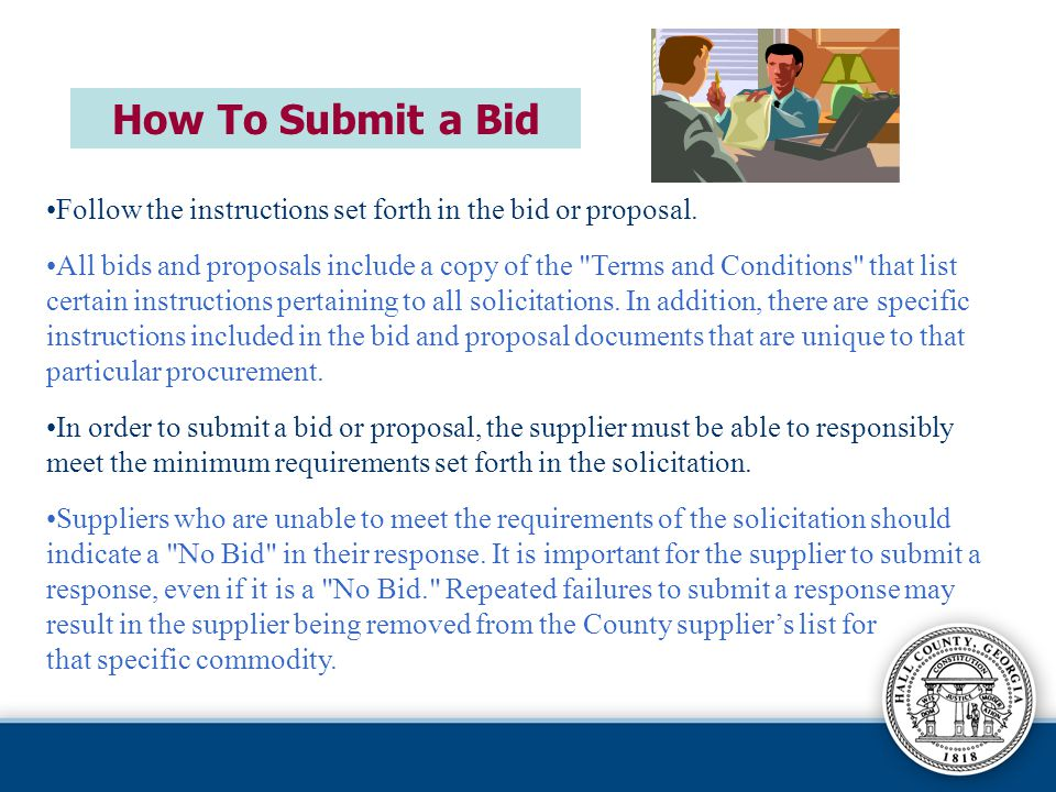 Follow the instructions set forth in the bid or proposal.