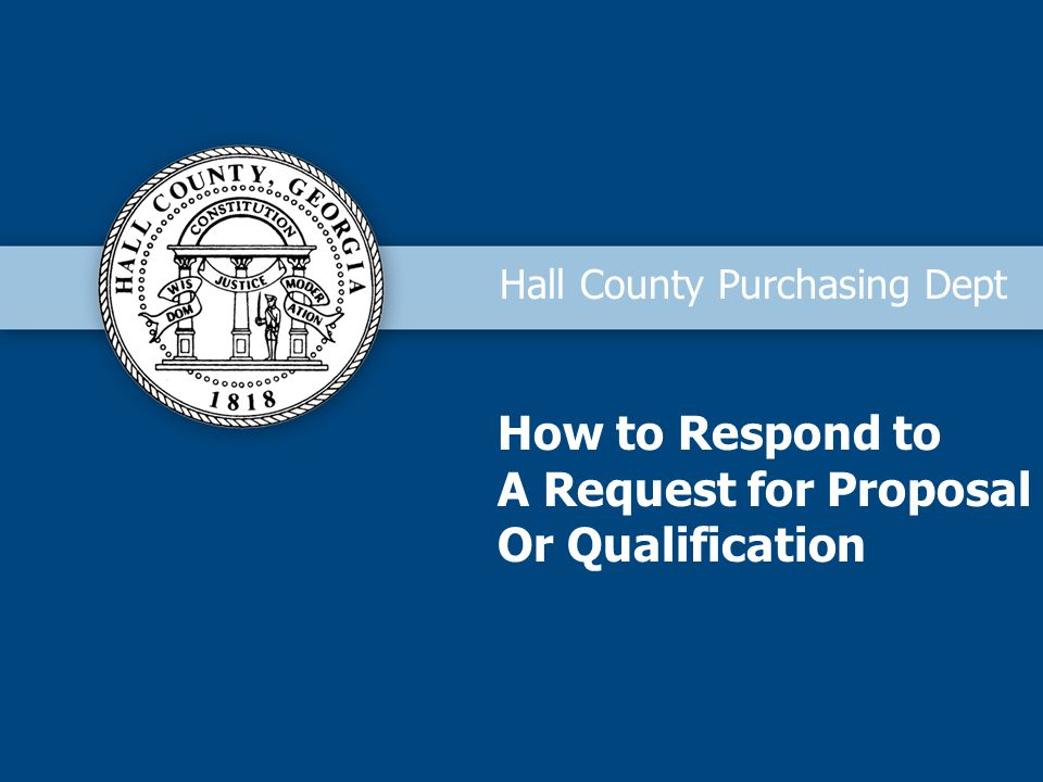 Hall County Purchasing Dept How to Respond to A Request for Proposal Or Qualification