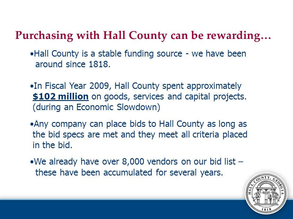 Hall County is a stable funding source - we have been around since 1818.