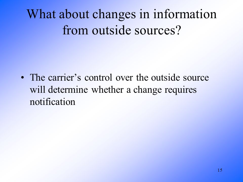 15 What about changes in information from outside sources.