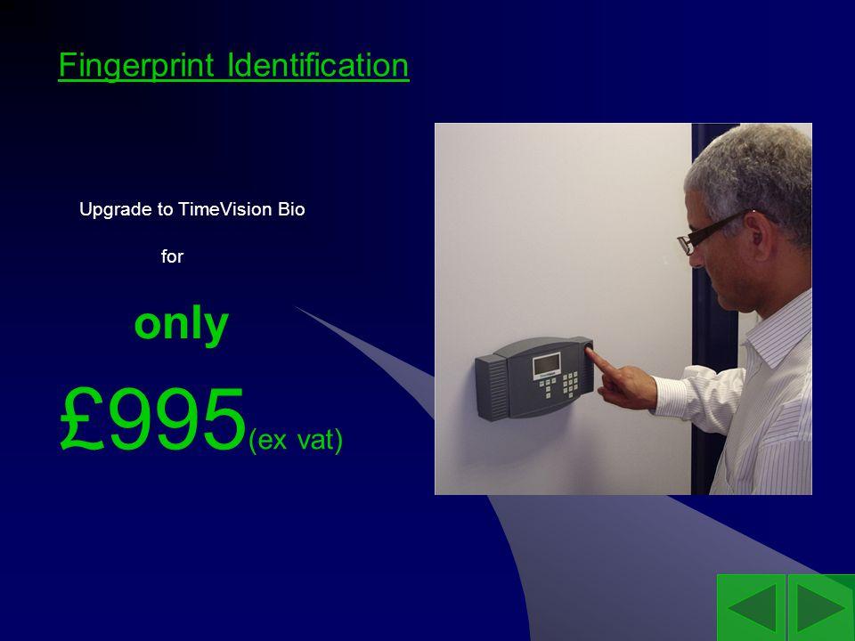 Fingerprint Identification Upgrade to TimeVision Bio only £995 (ex vat) for
