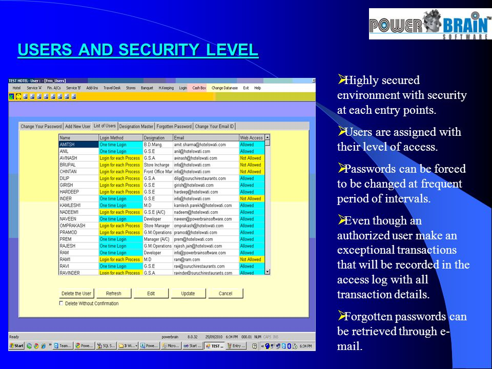 USERS AND SECURITY LEVEL Highly secured environment with security at each entry points.