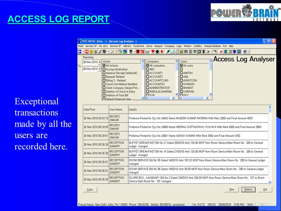 ACCESS LOG REPORT Exceptional transactions made by all the users are recorded here.