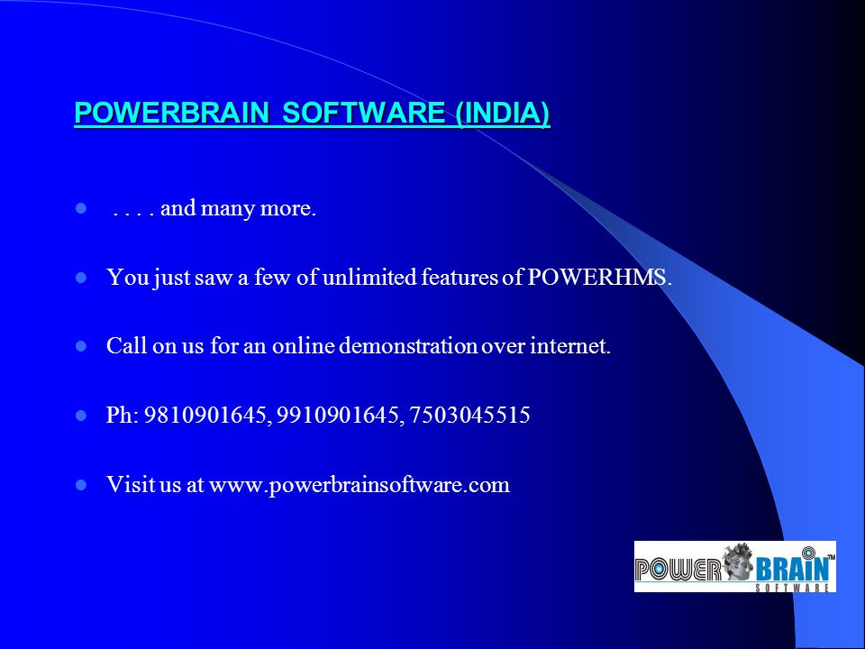 POWERBRAIN SOFTWARE (INDIA).... and many more.