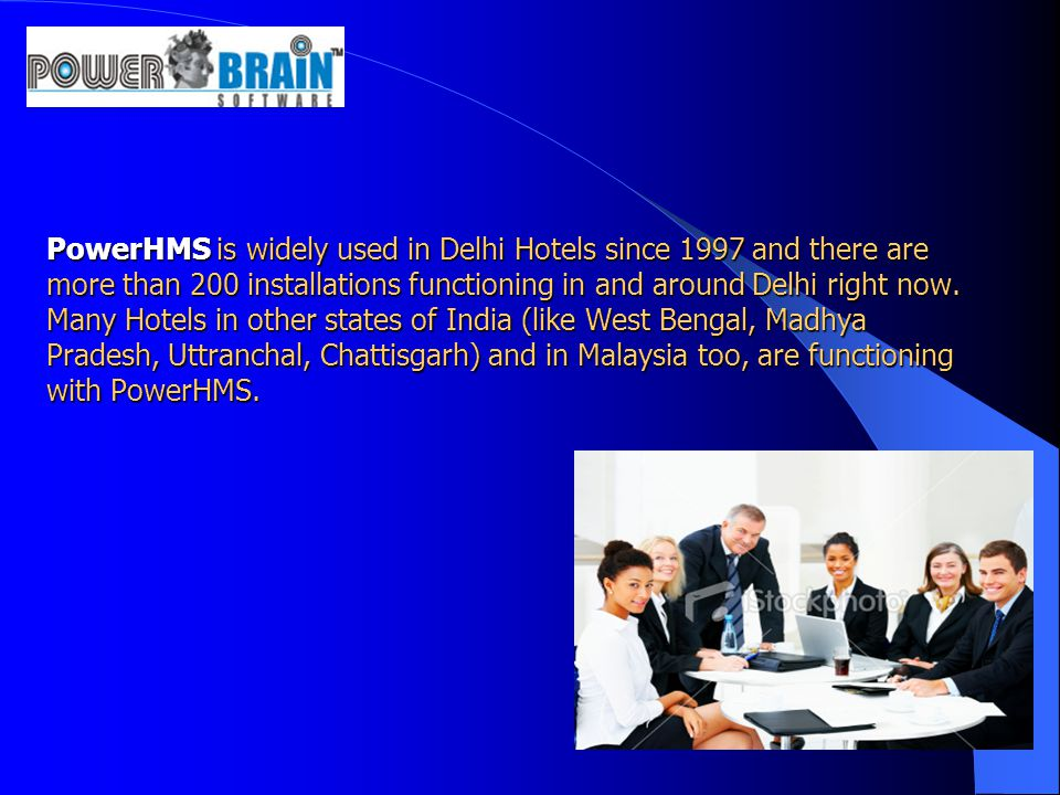 PowerHMS is widely used in Delhi Hotels since 1997 and there are more than 200 installations functioning in and around Delhi right now.