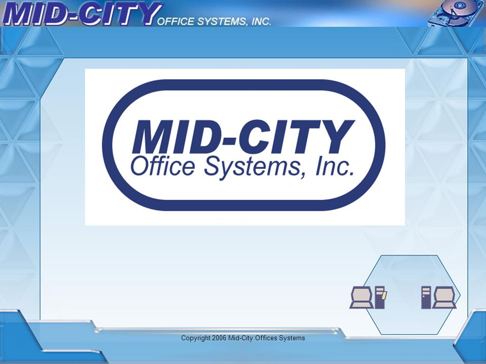 Copyright 2006 Mid-City Offices Systems