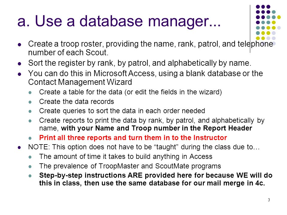 3 a. Use a database manager...