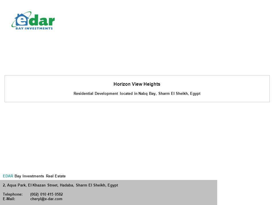 EDAR Bay Investments Real Estate 2, Aqua Park, El Khazan Street, Hadaba, Sharm El Sheikh, Egypt Telephone:(002) 010 415 0582 E-Mail:cheryl@e-dar.com H