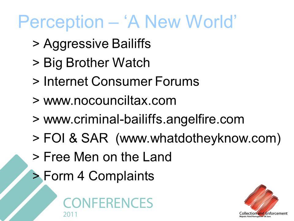 Perception – A New World > Aggressive Bailiffs > Big Brother Watch > Internet Consumer Forums > www.nocounciltax.com > www.criminal-bailiffs.angelfire