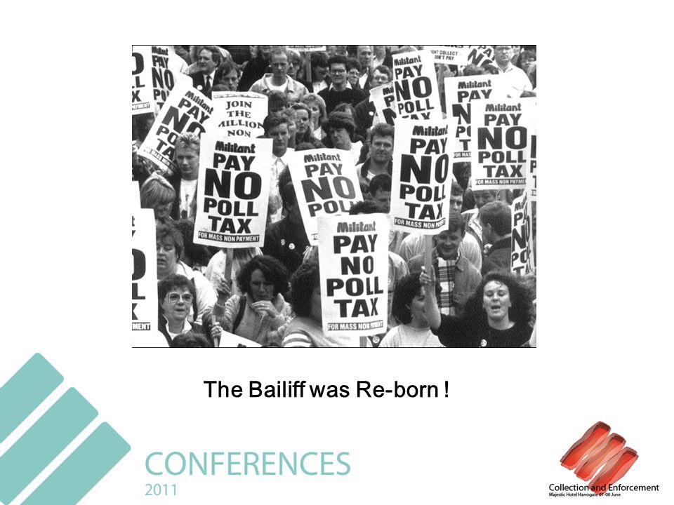 The Bailiff was Re-born !