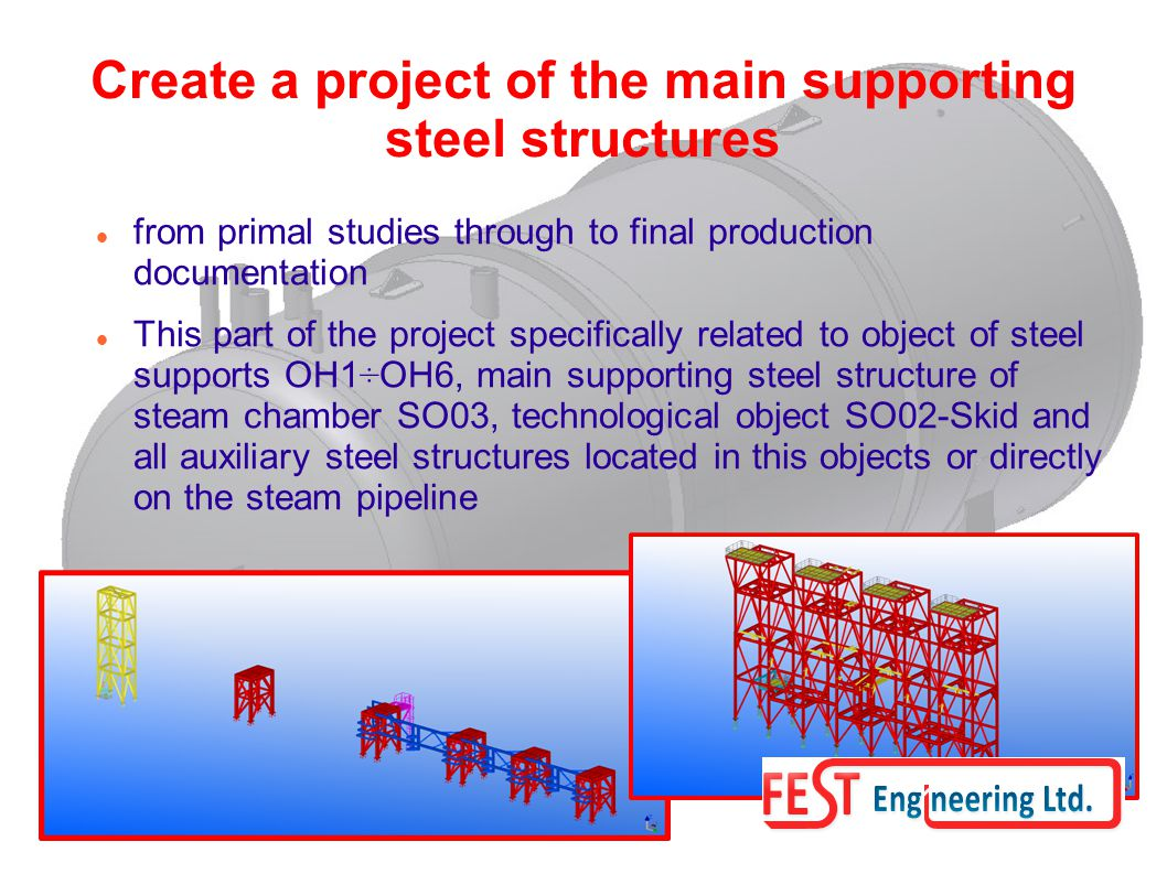 Create a project of the main supporting steel structures from primal studies through to final production documentation This part of the project specif