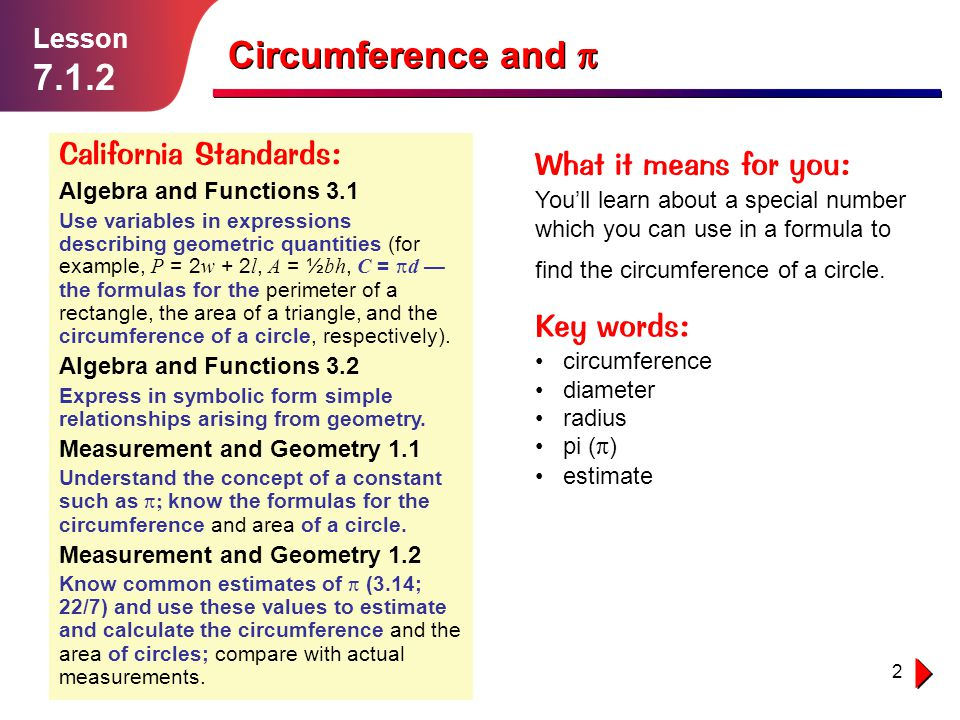 2 Lesson 7.1.2 Circumference and California Standards: Algebra and Functions 3.1 Use variables in expressions describing geometric quantities (for exa