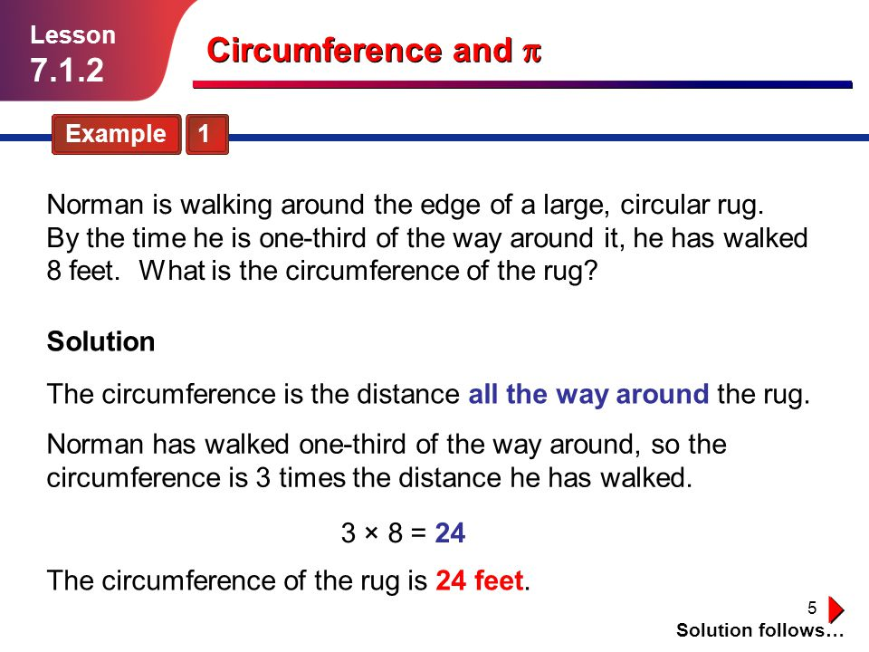6 Guided Practice Solution follows… Lesson 7.1.2 Circumference and 1.Jack is running around a circular track.