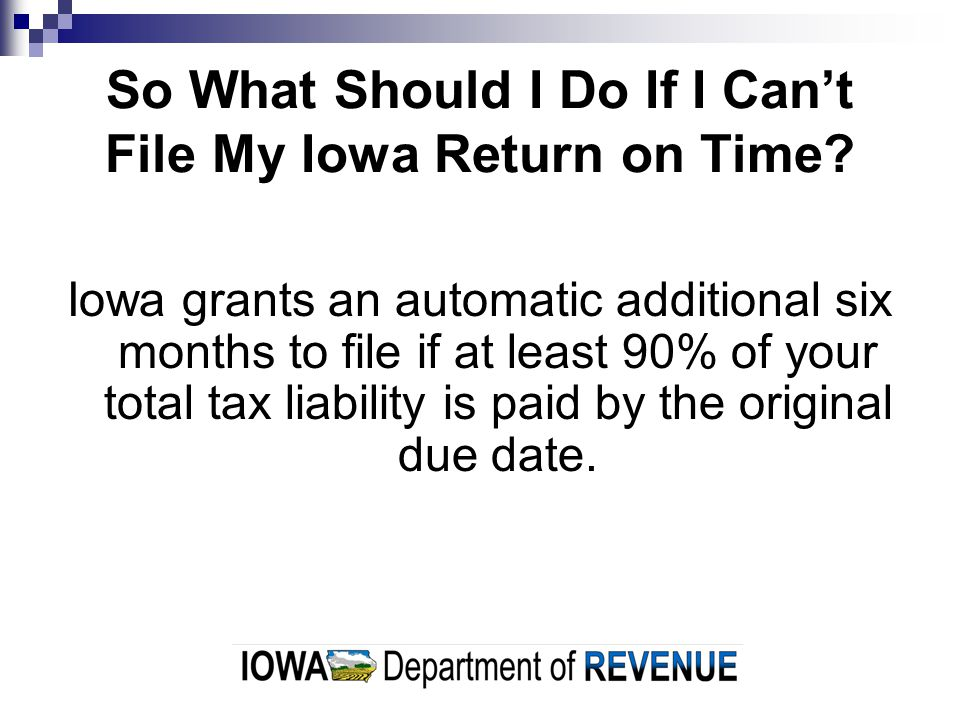 So What Should I Do If I Cant File My Iowa Return on Time.