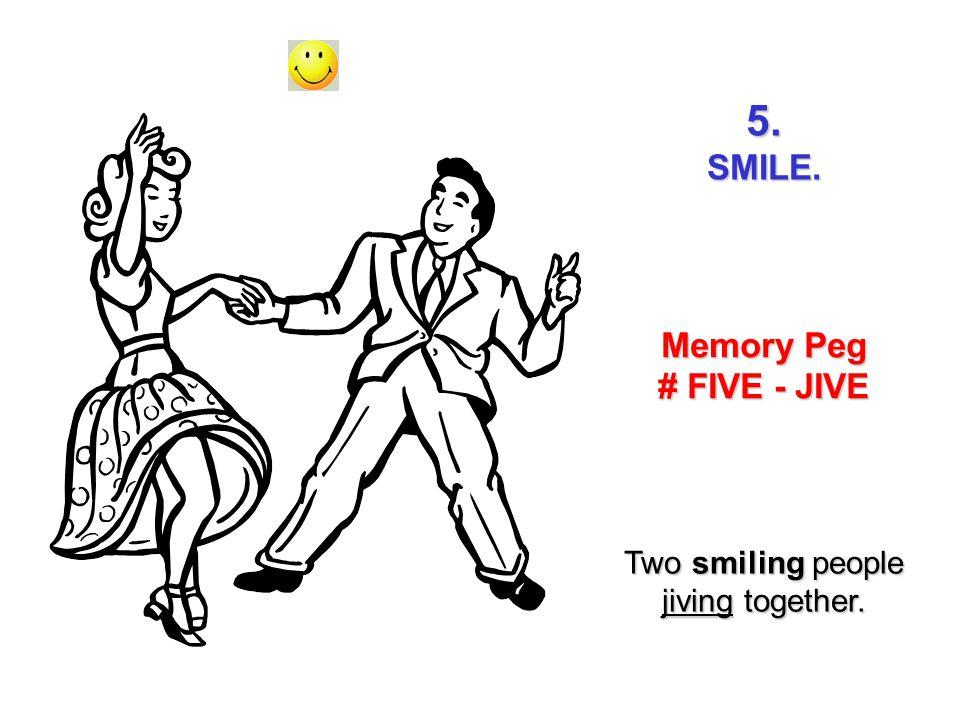 5.SMILE. Memory Peg # FIVE - JIVE Two smiling people jiving together.