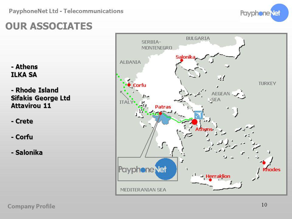 10 PayphoneNet Ltd - Telecommunications OUR ASSOCIATES Company Profile - Athens ILKA SA - Rhode Island Sifakis George Ltd Attavirou 11 - Crete - Corfu - Salonika