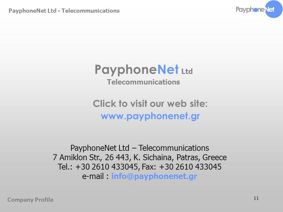 11 PayphoneNet Ltd – Telecommunications 7 Amiklon Str., 26 443, Κ.