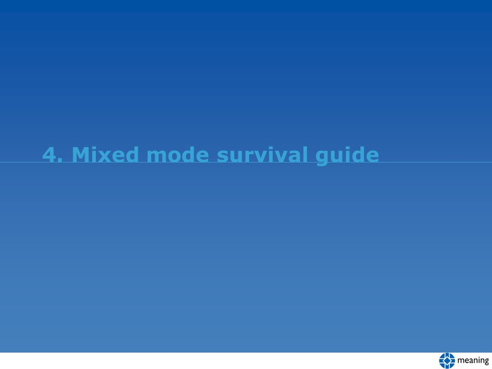 4. Mixed mode survival guide