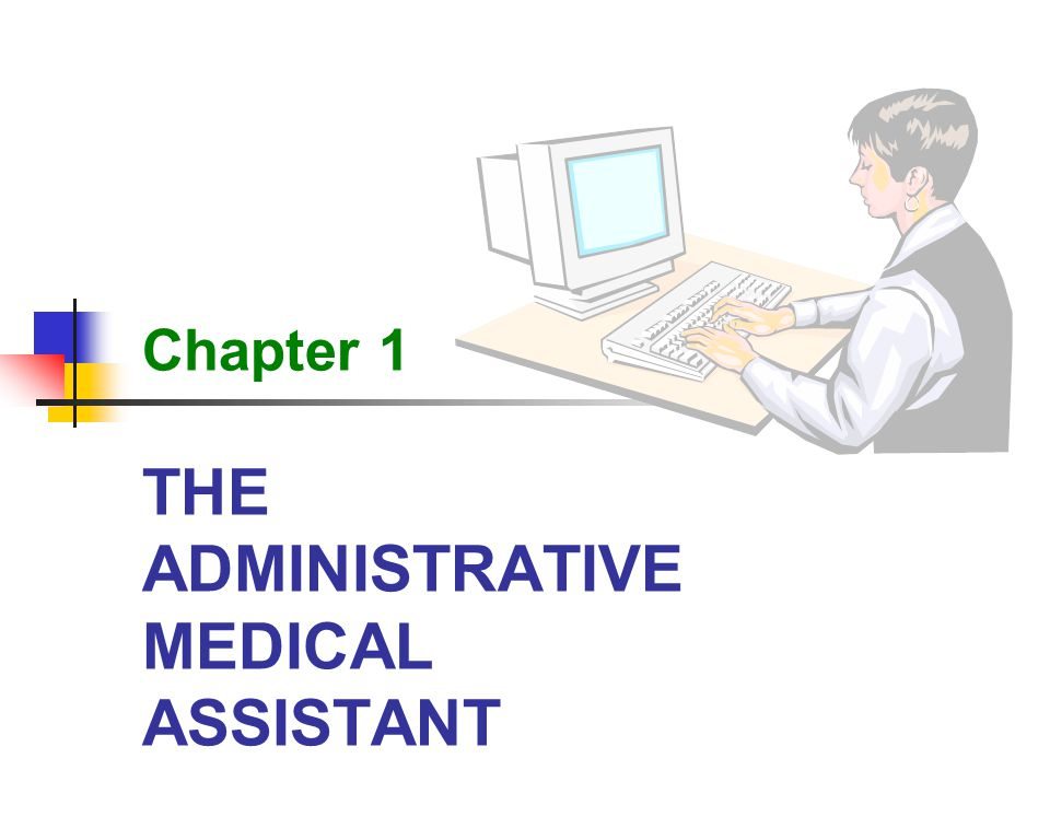 THE ADMINISTRATIVE MEDICAL ASSISTANT Chapter 1