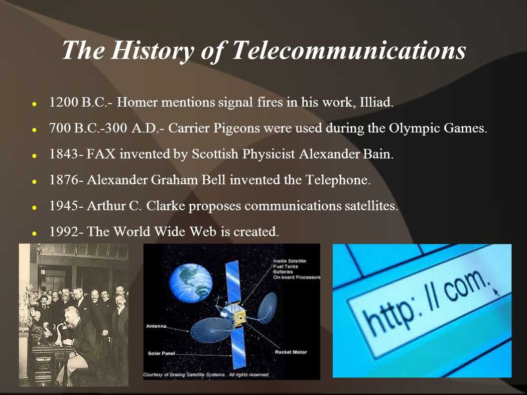 The History of Telecommunications 1200 B.C.- Homer mentions signal fires in his work, Illiad.