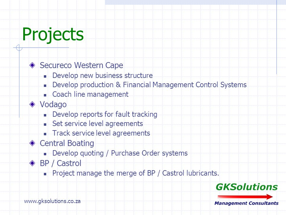 www.gksolutions.co.za Contact Details George Krafft Email george@gksolutions.co.zageorge@gksolutions.co.za Telephone Cell082 417 5488 Telephone Office021 554 3995 For more detail Web Pagewww.gksolutions.co.zawww.gksolutions.co.za