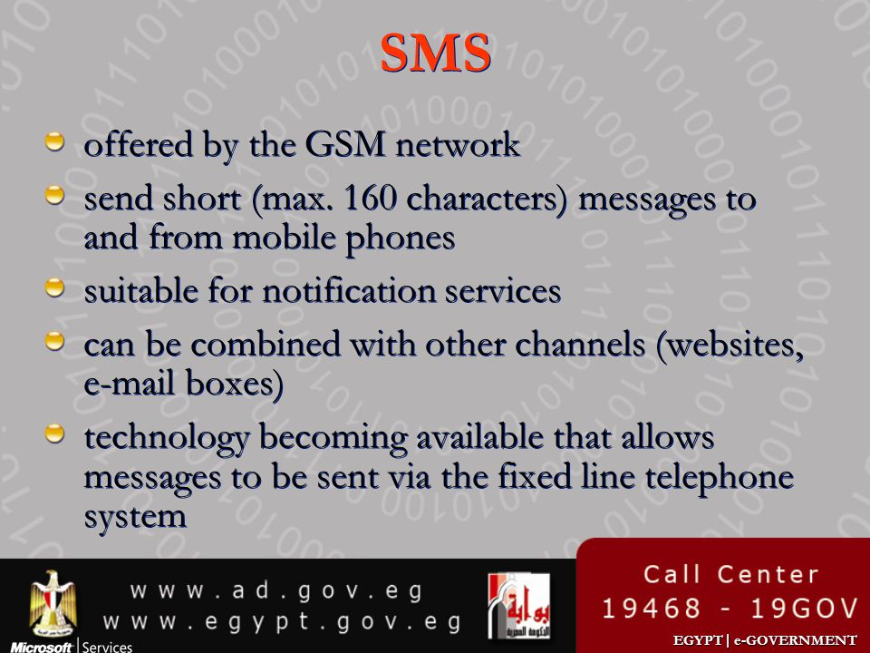 EGYPT | e-GOVERNMENT SMS offered by the GSM network send short (max. 160 characters) messages to and from mobile phones suitable for notification serv
