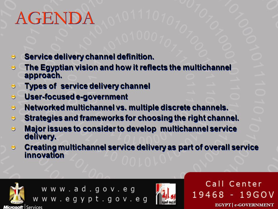 EGYPT | e-GOVERNMENT AGENDA Service delivery channel definition. The Egyptian vision and how it reflects the multichannel approach. Types of service d
