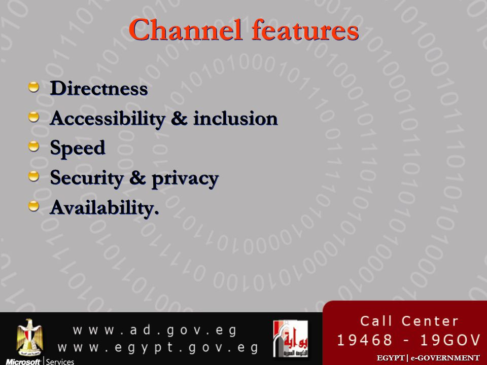 EGYPT | e-GOVERNMENT Channel features Directness Accessibility & inclusion Speed Security & privacy Availability. Directness Accessibility & inclusion